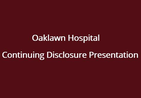 Oaklawn Hospital Continuing Disclosure Presentation